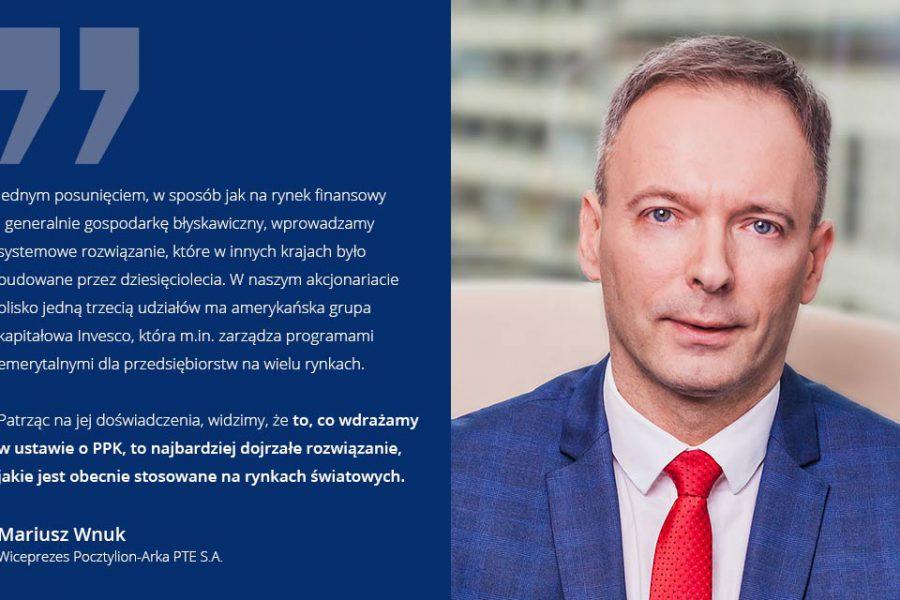 Mariusz Wnuk: PPK to najbardziej dojrzałe rozwiązanie stosowane na świecie